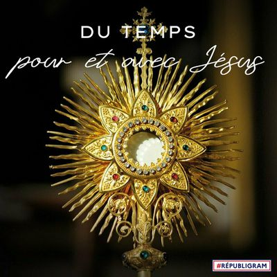 14 mai : Adoration du Saint-Sacrement