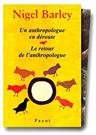 Un anthropologue en déroute de Nigel BARLEY