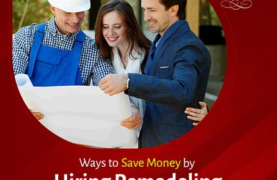 How to Save Money by Hiring Remodeling Contractors