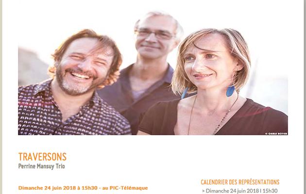 TRAVERSONS Perrine Mansuy Trio .... au PIC Télémaque