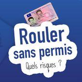 Rouler sans permis : quels risques ? - Palais-de-la-Voiture.com