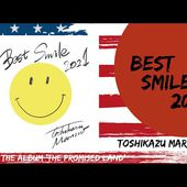 Toshikazu Maruno -Best Smile 2021 (From The Album 'The Promised Land')