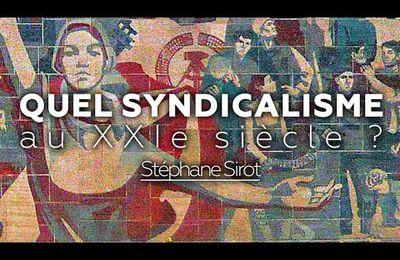 Quel syndicalisme au XXIe siècle ? - Stéphane Sirot