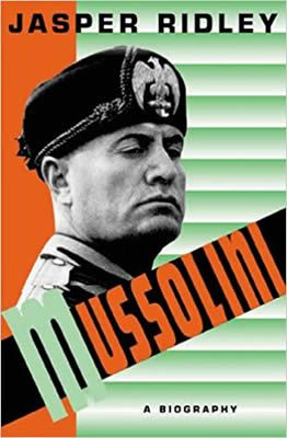 Mussolini - A Biography by Jasper Ridley