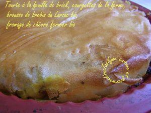 Tourte à la feuille de brick, courgettes de la ferme, brousse de brebis du Larzac bio, fromage de chêvre fermier bio Jaclyne www.cuisineetgourmandise.fr
