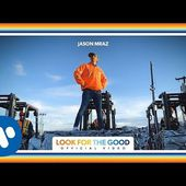 Jason Mraz - Look For The Good (Official Video)