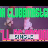 Da Clubbmaster - I'll Be Around