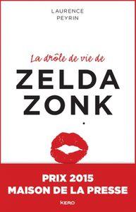 « La drôle de vie de Zelda Zonk » de Laurence Peyrin