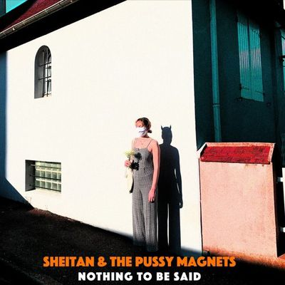 Sheitan & The Pussy Magnets sort l'EP « Nothing To Be Said » !