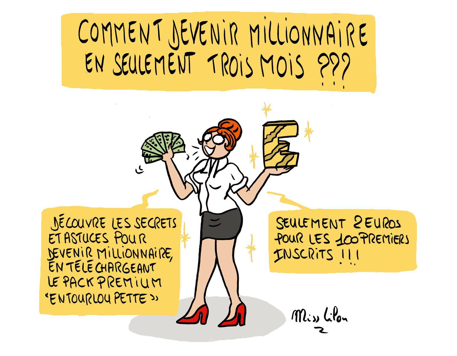 """PUBLICITE : """"Comment devenir millionnaire en seulement trois mois ???"""""""