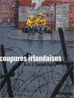 Coupures irlandaises / Kris & Vincent Bailly