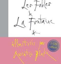 LES FABLES DE LA FONTAINE, Quentin Blake (illustration) et Denis Podalydès (lecture)