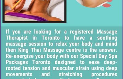 Enjoy and relax Special day Spa packages Toronto at discounted price: King Thai massage Centre