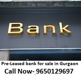 Pre-Leased bank for sale in Gurgaon || 9650129697