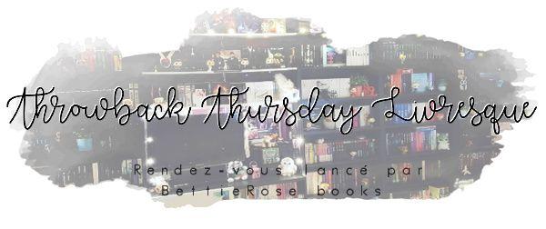 Throwback Thursday Livresque (n°5)