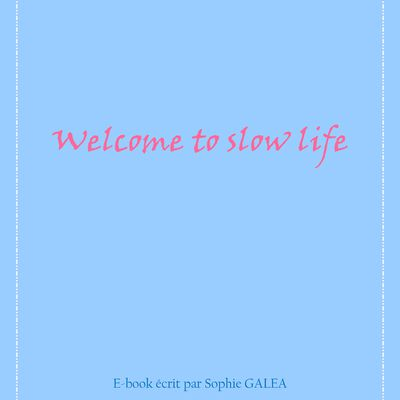Welcome to slow life ~ Extrait ~