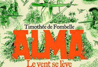 Timothée de Fombelle : Alma, le vent se lève