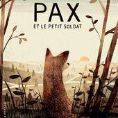 [Critique] Pax et le petit soldat - Sara Pennypacker