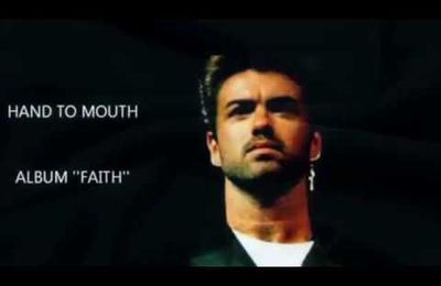 GEORGE MICHAEL - L'ENIGMATIQUE CHANSON HAND TO MOUTH !!