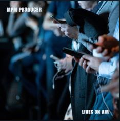 "💿 MPM Producer - ""Lives on Air"""