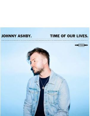 Johnny Ashby ~ Time Of Our Lives
