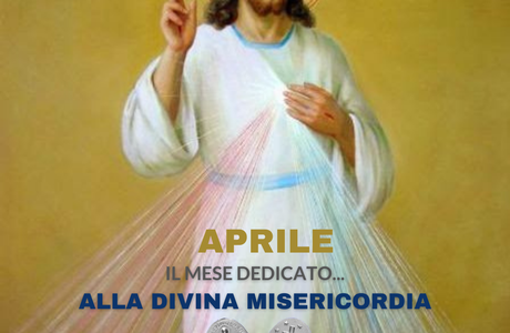 Aprile: mese dedicato alla Divina Misericordia