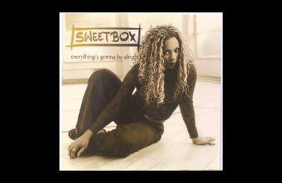 EVERYTHING'S GONNA BE ALRIGHT - Sweetbox