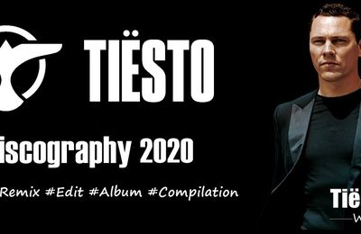 Tiësto discography 2020 - singles, remix, albums, compilations
