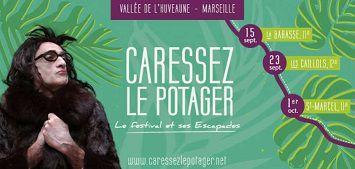 Caressez le Potager - Le festival et ses Escapades