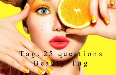 [Tag] The beauty tag: 25 questions beauté