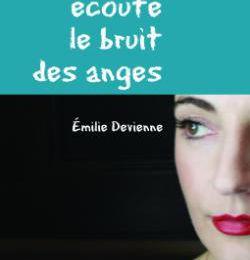 J'ai écouté le bruit des anges by Émilie Devienne