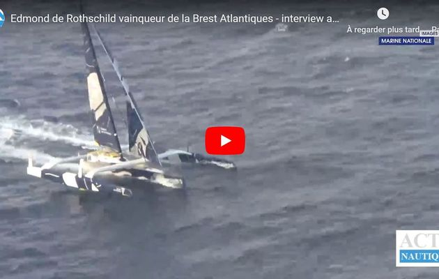 VIDEO - Le trimaran Edmond de Rothschild remporte la Brest Atlantiques 2019