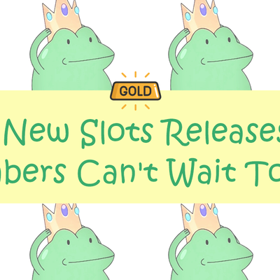 New Slots Releases Gambers Can't Wait To Play