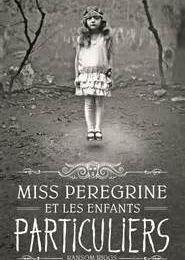Miss Peregrine et les enfants particuliers de Ransom Riggs, la critique