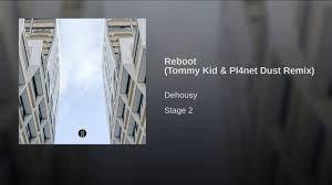 Dehousy - Reboot (Tommy Kid & Pl4net Dust Remix)