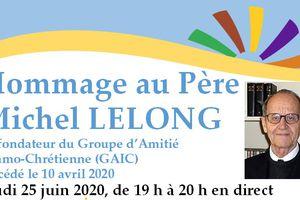 Hommage au Père Michel LELONG, cofondateur  du GAIC, le 25 juin 2020 à 19h EN DIRECT