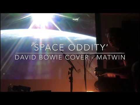 'SPACE ODDITY' - DAVID BOWIE COVER _ MATWIN_