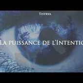 La puissance de l'Intention (Documentaire)