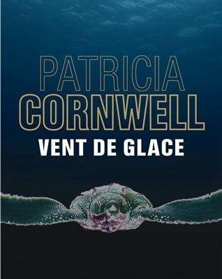 """""""Vent de glace"""", Patricia Cornwell"""