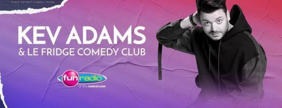 Kev Adams & Le Fridge Comedy Club prennent ce week-end le contrôle de Fun Radio