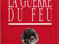 "J.-H. Rosny aîné ""La Guerre du feu"" (Cérès Editions - 2000)"
