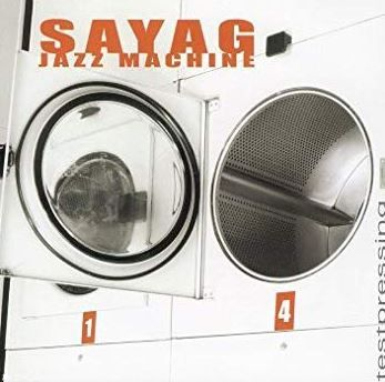 Sayag Jazz Machine - Anachro'mix Experiences