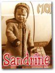 Avoir une fille qui se prénomme Sandrine ...