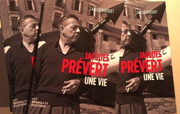Jacques Prévert, une vie ou lettre ouverte à Carole Aurouet
