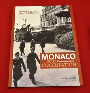 "PIERRE ABRAMOVICI: "" Monaco, sous L'Occupation 1937 - 1944"""