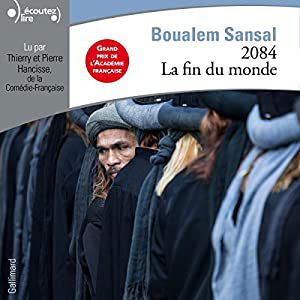 2084 la fin du monde, roman, avis, chronique, religion, critique, islam radical, Boualem Sansal, dictature