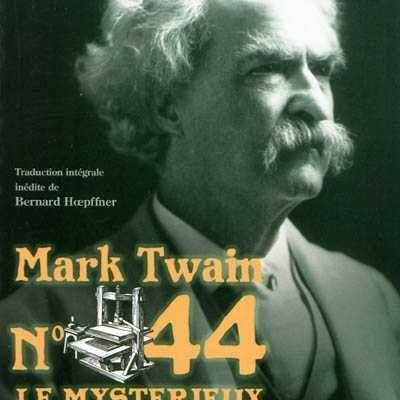 N°44, Le mystérieux étranger – Mark Twain