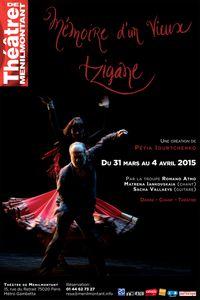 Mémoire d'un vieux Tzigane du 31/03 au 04/04 au Théâtre de Ménilmontant !