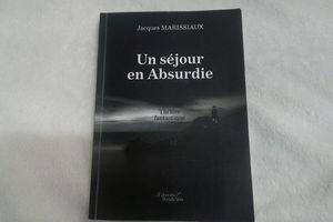 UN SEJOUR EN ABSURDIE de Jacques MARISSIAUX