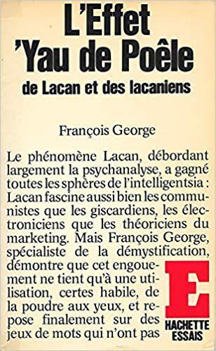 François George, L'Effet 'Yau de Poêle, de Lacan et des lacaniens